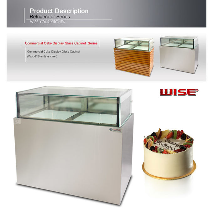 Wood / Stainless Steel Base Glass Cake Refrigerator Showcase / Pastry Display Cabinet